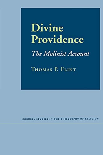 divine-providence-the-molinist-account-cornell-studies-in-the-philosophy-of-religion