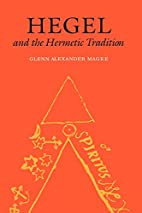 Hegel and the Hermetic Tradition by Glenn…
