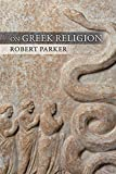 Parker, Robert: On Greek Religion (Cornell Studies in Classical Philology)