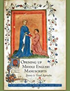 Opening Up Middle English Manuscripts:…