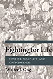 Ong, Walter J.: Fighting for Life: Contest, Sexuality, and Consciousness