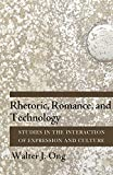 Ong, Walter J.: Rhetoric, Romance, and Technology: Studies in the Interaction of Expression and Culture