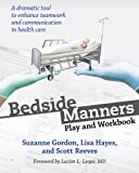 Gordon, Suzanne: Bedside Manners: Play and Workbook (The Culture and Politics of Health Care Work)