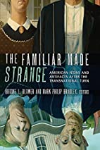 The familiar made strange : American icons…