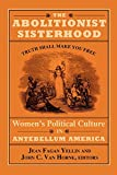 Yellin, Jean Fagan: The Abolitionist Sisterhood: Women's Political Culture in Antebellum America