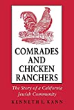 Kann, Kenneth L.: Comrades and Chicken Ranchers: The Story of a California Jewish Community