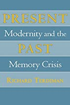 Present Past: Modernity and the Memory…