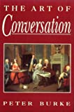 Burke, Peter: The Art of Conversation