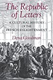 Goodman, Dena: The Republic of Letters: A Cultural History of the French Enlightenment