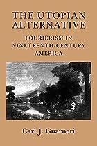 The Utopian Alternative: Fourierism in…