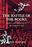 Levine, Joseph M.: The Battle of the Books: History and Literature in the Augustan Age