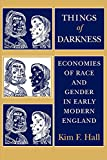 Hall, Kim F.: Things of Darkness: Economies of Race and Gender in Early Modern England