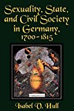 Hull, Isabel V.: Sexuality, State, and Civil Society in Germany, 1700-1815
