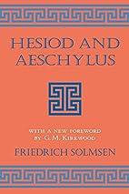 Hesiod and Aeschylus by Friedrich Solmsen