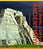 John S. Henderson: The World of the Ancient Maya