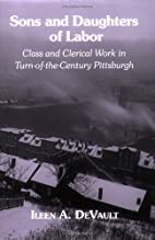 Sons and daughters of labor : class and…