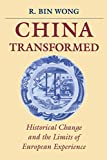 Bin Wong: China Transformed: Historical Change and the Limits of European Experience