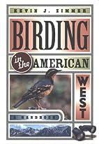 Birding in the American West: A Handbook…