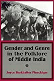 Flueckiger, Joyce Burkhalter: Gender and Genre in the Folklore of Middle India