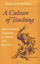 A Culture of Teaching: Early Modern Humanism…