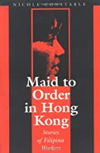 Maid to Order in Hong Kong: An Ethnography…