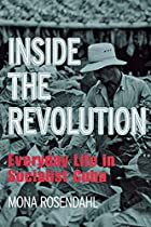Inside the Revolution: Everyday Life in…