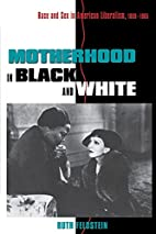 Motherhood in Black and White: Race and Sex…