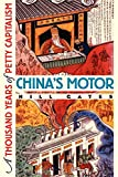 Gates, Hill: China&#39;s Motor: A Thousand Years of Petty Capitalism