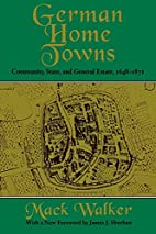 German Home Towns: Community, State, and…