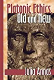 Julia Annas: Platonic Ethics, Old and New (Cornell Studies in Classical Philology, V. 57.)