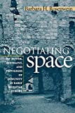 Barbara H. Rosenwein: Negotiating Space: Power, Restraint, and Privileges of Immunity in Early Medieval Europe