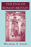Jones, Michael E.: The End of Roman Britain