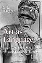 Art As Language: Wittgenstein, Meaning, and…