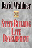 David Waldner: State Building and Late Development