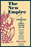 Lafeber, Walter: The New Empire: An Interpretation of American Expansion, 1860-1898