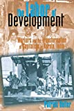 Heller, Patrick: The Labor of Development: Workers and the Transformation of Capitalism in Kerala, India