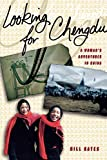 Gates, Hill: Looking for Chengdu: A Woman&#39;s Adventures in China