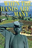 Smith, Jennie Marcelle: When the Hands Are Many: Community Organization and Social Change in Rural Haiti