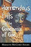 Adams, Marilyn McCord: Horrendous Evils and the Goodness of God