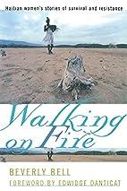 Walking on Fire: Haitian Women's Stories of…