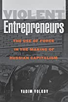Violent Entrepreneurs: The Use of Force in…