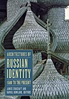 Architectures of Russian Identity, 1500 to…