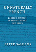 Unnaturally French: Foreign Citizens in the…