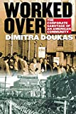 Doukas, Dimitra: Worked over: The Corporate Sabotage of an American Community