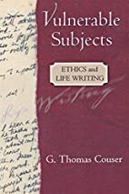Vulnerable Subjects: Ethics and Life Writing…