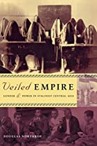 Veiled Empire by Douglas Northrop