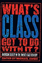 What's Class Got to Do With It?: American…
