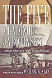 Jabotinsky, Vladimir: The Five: A Novel Of Jewish Life In Turn-of-the-century Odessa