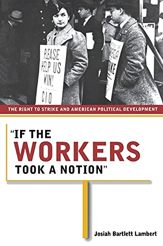 if-the-workers-took-a-notion-the-right-to-strike-and-american-political-development