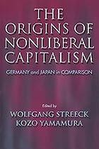 The Origins Of Nonliberal Capitalism:…
